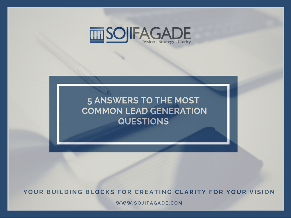 5 Answers To The Most Common Lead Generation Questions