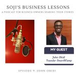 SBLs 009: Soji's Business Lessons Podcast Episode 9